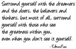 surround yourself with dreamers